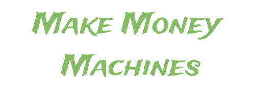 Make Money Machines